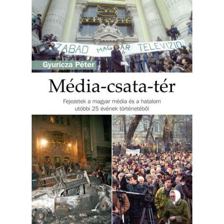 Gyuricza Péter: Média-csata-tér